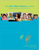 With Our Best Future in Mind: Implementing Early Learning in Ontario
