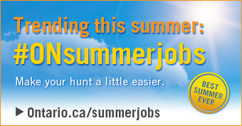 Trending this summer: #ONsummerjobs. Make your hunt a little easier.